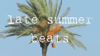 late summer beats [lofi / Chill Beats]