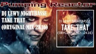 DJ Lewy NightBasse - Take That (Original Mix 2k16)