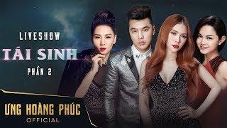 Liveshow Tái Sinh [P2]   Ưng Hoàng Phúc, Quỳnh Anh, Thu Thuỷ, Thu Minh   Sống Lại Ký Ức Thanh Xuân