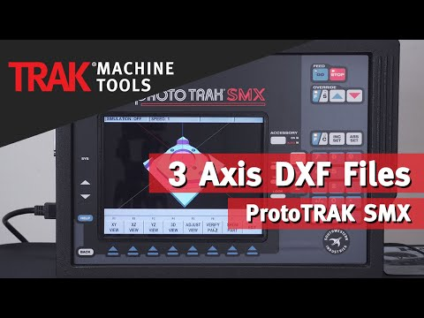 3 Axis DXF Files with the ProtoTRAK SMX