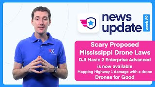 Drone News: Scary Proposed Mississippi Drone Laws. DJI Mavic 2 EA. Mapping Highway 1 Damage.