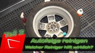 Autofelge reinigen gebrauchte Felge aufbereiten + Felgenreiniger Test - Was hilft am besten? Teil 2