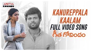 Kanureppala Kaalam Full Video Song || Geetha Govindam Video Songs || Vijay Devarakonda, Rashmika