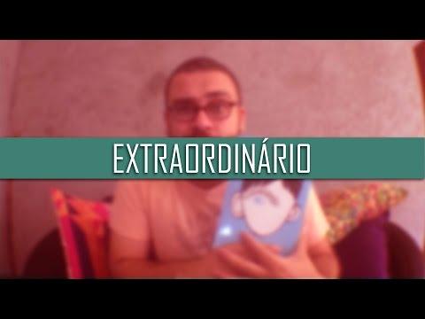 EXTRAORDINÁRIO | Resenha | Romulo Oliveira