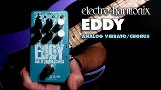 Electro Harmonix Eddy Vibrato/Chorus Video