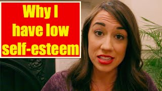 Why I have Low Self-Esteem