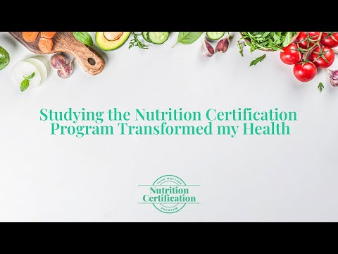Studying the Nutrition Certification Transformed my Health. - YouTube
