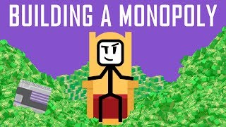 The Art of Building a Monopoly