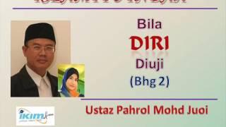 Ustaz Pahrol Mohd Juoi - Bila DIRI Diuji (Bhg 2)
