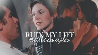 ● Multicouples | RUIN MY LIFE