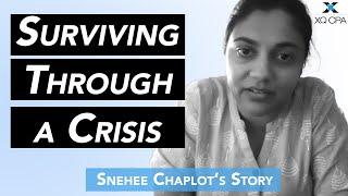 Surviving Through a Crisis: Snehee Chaplot