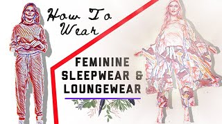 Feminine Loungewear And Sleepwear - Tips And Advice