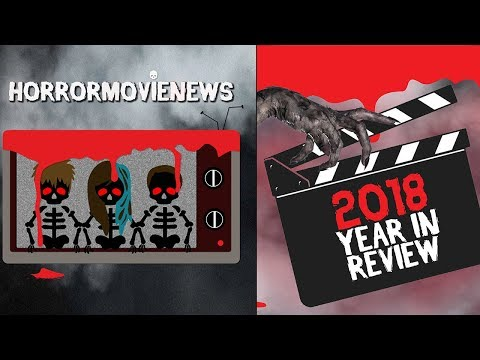 Horror in 2018: A Year in Review!!! | Horror Movie News Ep. 52