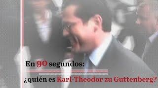 ¿Quién es Karl-Theodor zu Guttenberg? En 90 segundos