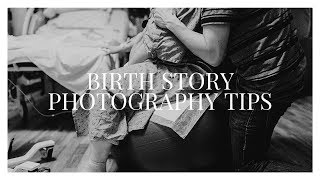 How To Be An AMAZING Birth Photographer | Birth Story Photography Tips