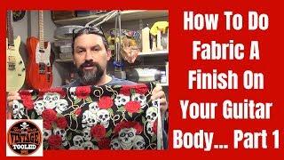 How We Do Fabric Top Guitars