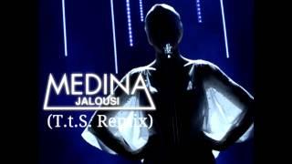 Medina   Jalousi (T.t.S. Remix)