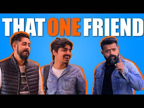 That One Friend | Bekaar Films | Comedy Skit