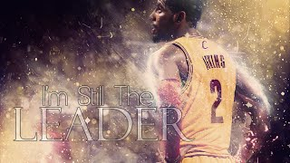 Kyrie Irving 2015 Mix - I'm still the Leader ᴴᴰ