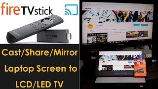 Mirror or Cast Laptop screen to TV With Fire TV Stick.