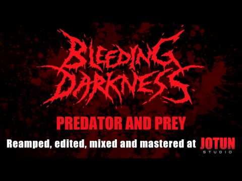 Bleeding Darkness - Predator And Prey