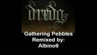 DREDG - Gathering Pebbles - Albino 9 REMIX (Winner of DREDG Remix Contest)
