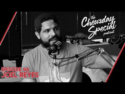 Joel Reyes | Chewsday Special 46