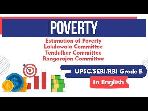 POVERTY - Estimation of Poverty, Lakdawala Committee, Tendulkar Committee, Rangarajan Committee