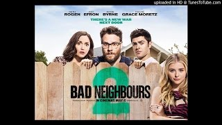 Neighbors 2: Sorority Rising - time Has come Today | Soundtrack 20