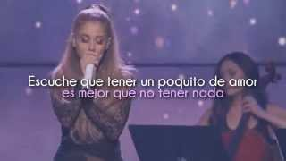 Just a little bit of your heart - Ariana Grande (Traducida al Español)