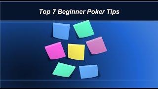 7 Beginner Poker Tips    Avoid The Common Mistakes