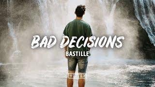 Bastille   Bad Decisions (Lyrics)