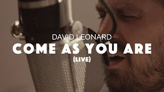 David Leonard - Come As You Are (Official Live Video)