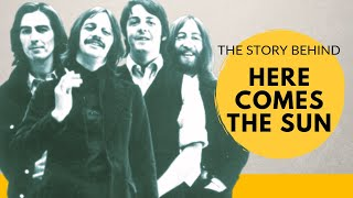 "The Story Behind The Beatles' ""Here Comes the Sun"""
