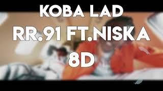 Koba LaD   RR 9.1 Feat. Niska 🔥 (8D AUDIO) 🎧