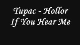 Tupac - Holla If You Hear Me *Lyrics