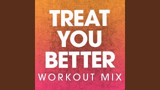 Treat You Better (Extended Handz Up Remix)