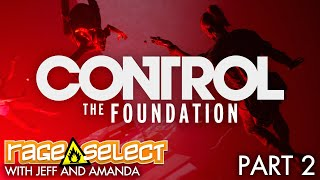 Control: The Foundation (Sequential Saturday) Let's Play - Part 2