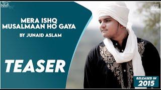Mera Ishq Musalmaan Ho Gaya  Junaid Aslam