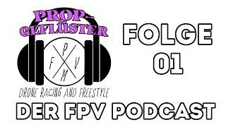 Propgeflüster Folge 01 // Munich FPV Podcast // Mehr digital Racing und Beginner Tipps