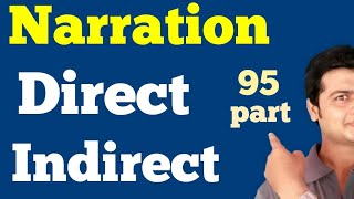 Narration   Direct & Indirect Speech   Tricks to Learn Narration   Change Direct  into Indirect 95