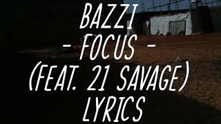 Bazzi   Focus (feat. 21 Savage) [ Lyrics]
