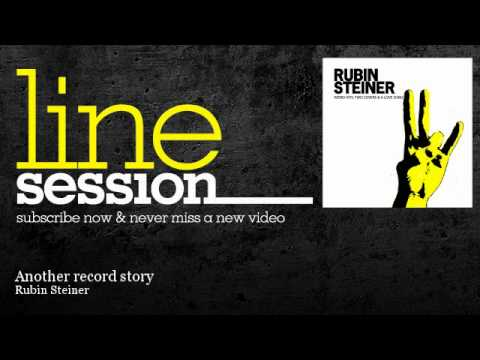 Rubin Steiner - Another record story - LineSession