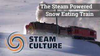 The Steam Powered Snow Eating Train - Steam Culture