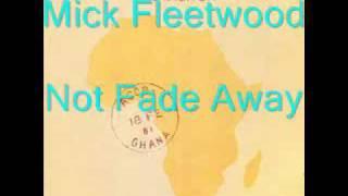 Mick Fleetwood - Not Fade Away