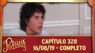 As Aventuras de Poliana   Capítulo 328 - 16/08/19, completo