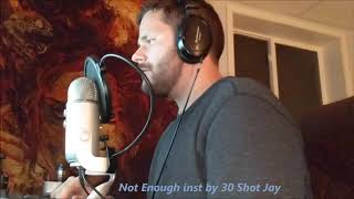 LIVE RECORDING - Enough inst by 30 Shot Jay