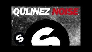 Qulinez   Noise (Original Mix)