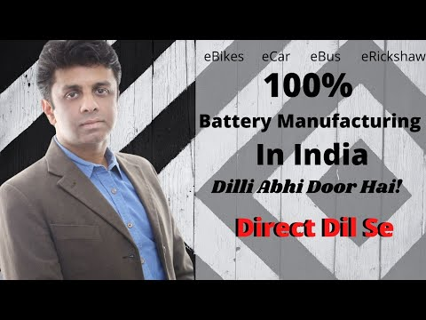 100 Percent battery manufacturing will take time in Inida
