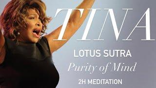 Tina Turner -  Lotus Sutra   Purity Of Mind  2h Meditation